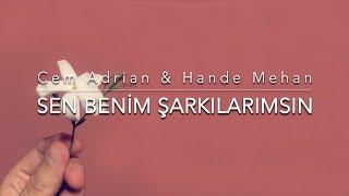 Cem Adrian & Hande Mehan - Sen Benim Şarkılarımsın