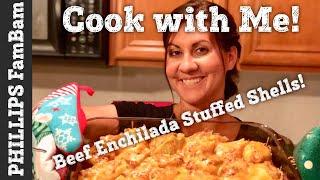 COOK WITH ME | BEEF ENCHILADA STUFFED SHELLS | PHILLIPS FamBam