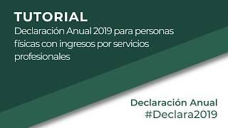 Tutorial: Declaración Anual 2019 para personas físicas con ingresos por servicios profesionales.