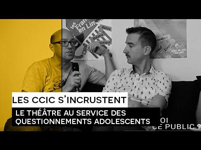[Les CCIC s'incrustent] Le théâtre au service des questionnements adolescents