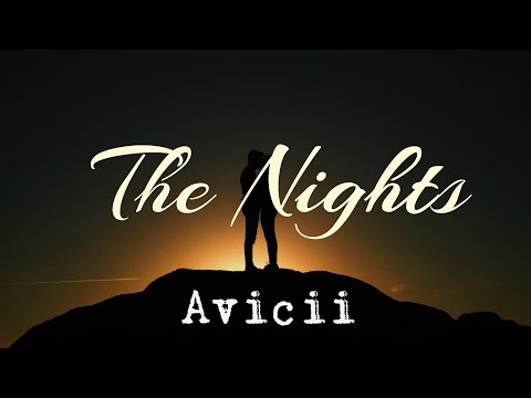 ► The Nights《永不消逝的夜晚》- Avicii 中文翻譯