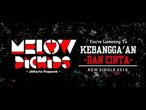 Melowdickids - Kebangga'an Dan Cinta