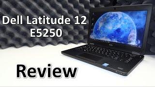 Dell Latitude 12 E5250 Review - A shrunken down E5450 ?