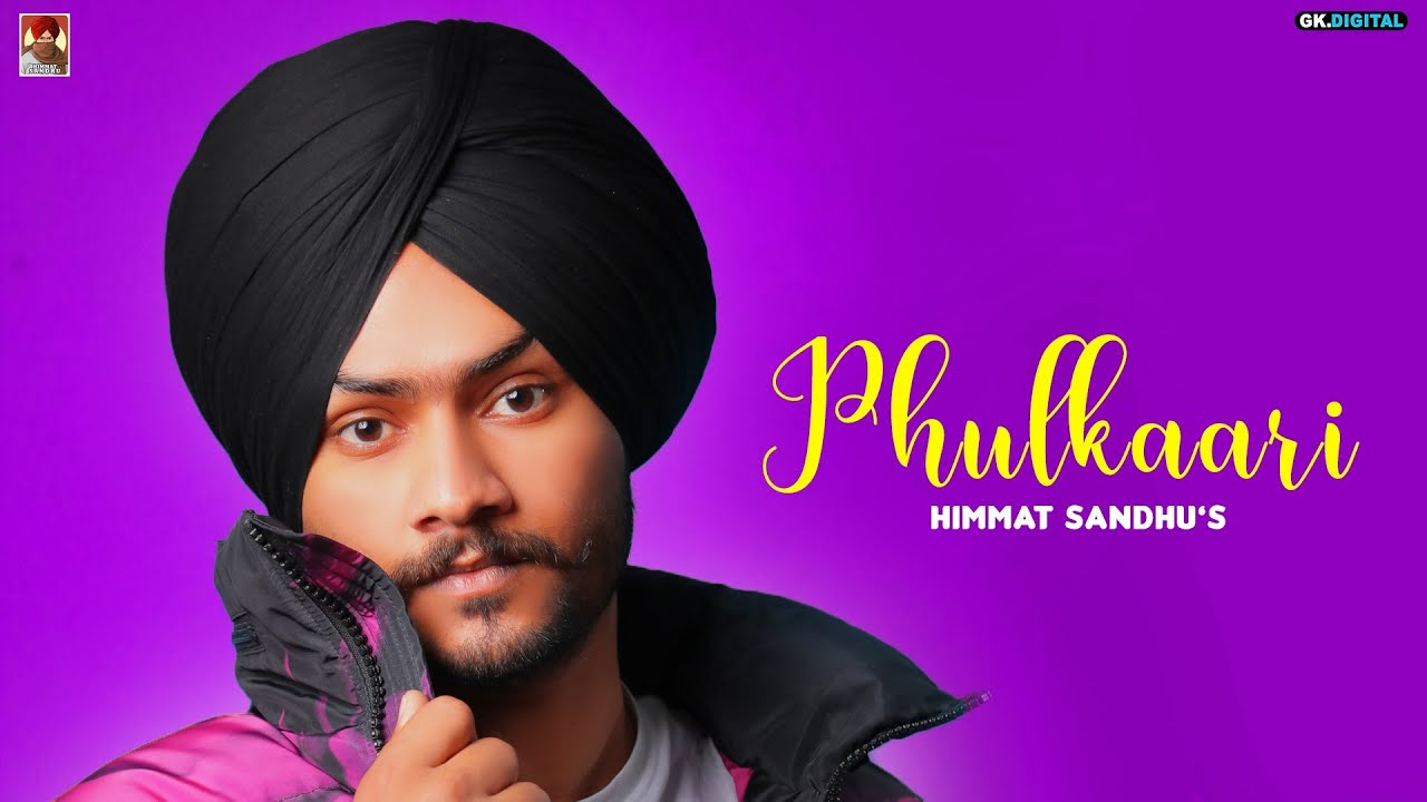 Phulkaari : Himmat Sandhu (Full Song) Latest Punjabi Album 2020 | GK  Digital - YouTube