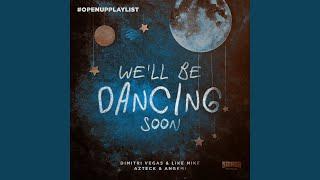 Play We'll Be Dancing Soon