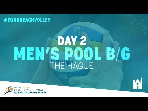 Day 2 - Men's Pool B/G – The Hague | Full Matches | #EuroBeachVolley2018