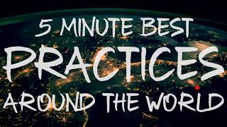 5 Minute Best Practices Around The World - Chris Woods
