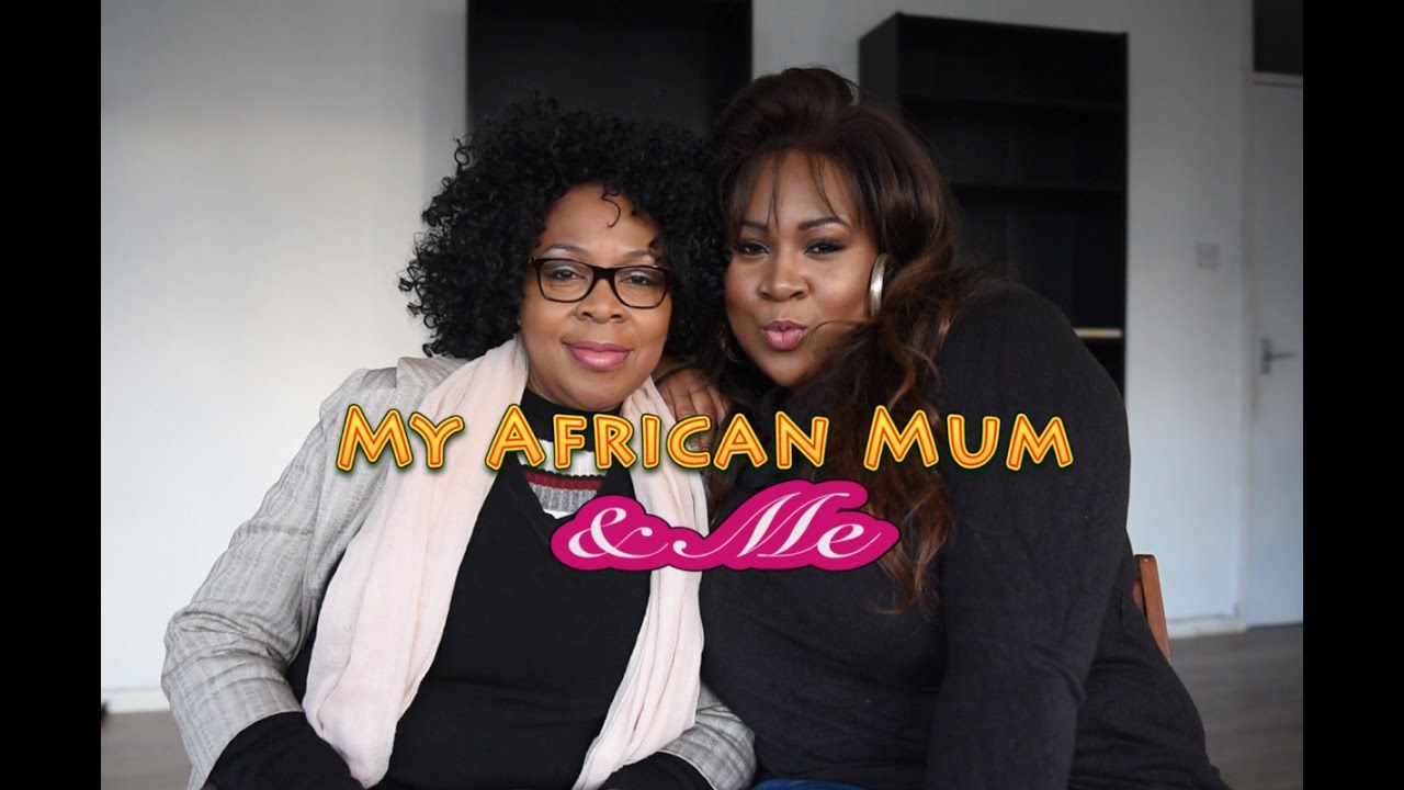"Image result for MY AFRICAN MUM & ME: Episode 1 / Pilot - ""Relationships"""
