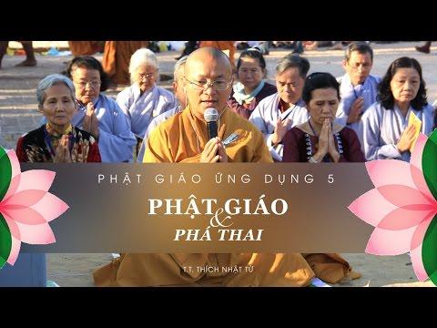 Phật Học Ứng Dụng 5: Phật giáo và phá thai (15/11/2011)
