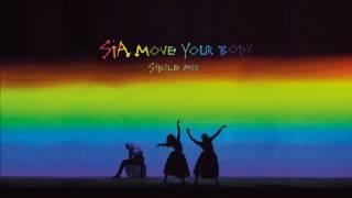 Sia  2017 Move Your Body Single Mix Audio