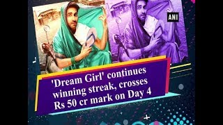 'Dream Girl' continues winning streak, crosses Rs 50 cr mark on Day 4