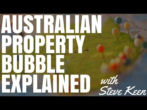 The Australian Property Bubble Explained with Steve Keen