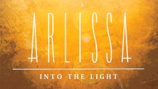 Arlissa - Into The Light (Audio)