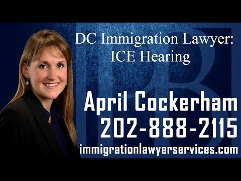 DC Immigration Lawyer: ICE Hearing-Call (202) 888-2115-Immigration Attorney in DC- April Cockerham