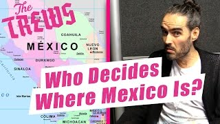 Who Decides Where Mexico Is? Russell Brand The Trews (E411)