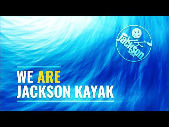 We Are Jackson Kayak