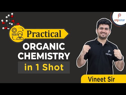 Practical Organic Chemistry In 1 Shot By Vineet Sir | ATP STAR | Final Step JEE 2020
