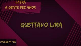 Baixar Gusttavo Lima - A Gente Fez Amor DVD O Embaixador In Cariri