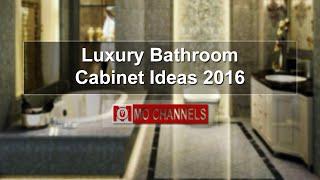 Luxury Bathroom Cabinet Ideas 2016