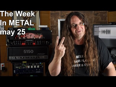 The Week in Metal - May 25, 2015