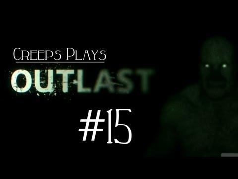 Outlast #15- SCREAMS! GIRLY SCREAMS! [Creeps Plays]