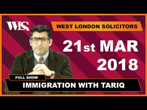Immigration with Tariq - 21-03-2018