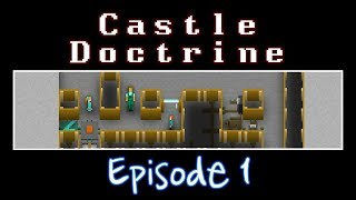Castle Doctrine - Episode 1 (Catchup)