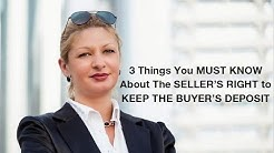 3 Things You MUST KNOW About SELLER's RIGHT to KEEP BUYER's DEPOSIT