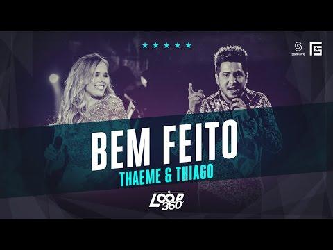 Thaeme & Thiago - Bem Feito   Vídeo Oficial DVD FS LOOP 360°