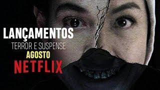 LANÇAMENTOS DE AGOSTO NA NETFLIX (TERROR E SUSPENSE) | 2019