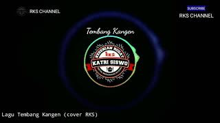 Lirik lagu Tembang Kangen Versi Jathilan - RKS CREW