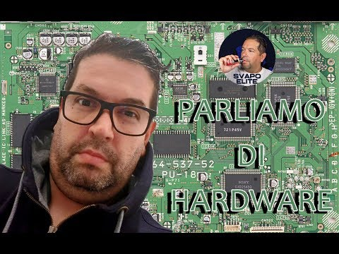 PARLIAMO DI HARDWARE