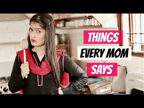 Things Every Mom Says