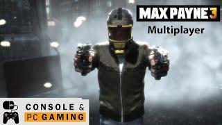 Max Payne 3 Multiplayer Deathmatch (PC)