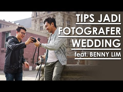 5 TIPS MENJADI WEDDING PHOTOGRAPHER DI INDONESIA Featuring BENNY LIM