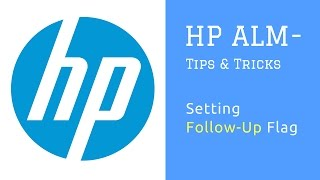 HP ALM (Quality Center) : Tips and Tricks : Setting Follow Up Flag (Defect, Test, Requirement etc.)