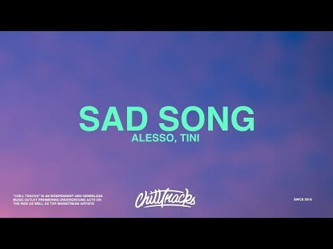 Alesso – Sad Song (Lyrics) Ft. TINI