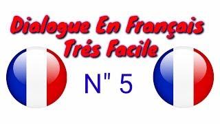 Dialogue trés facile en français 5