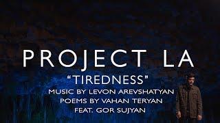 Tiredness (Հոգնածություն) by PROJECT LA