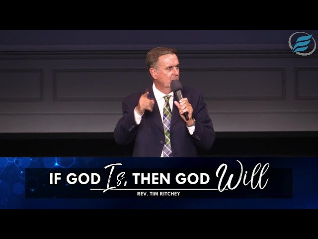 05/02/2021 | If God Is, Then God Will | Rev. Tim Ritchey