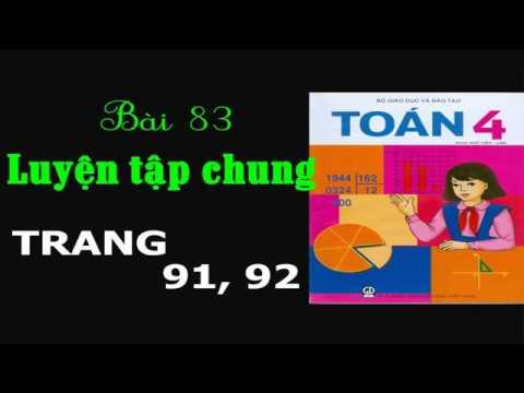 Toán 4 – Trang 91+92 – Bài 83 – Luyện Tập Chung