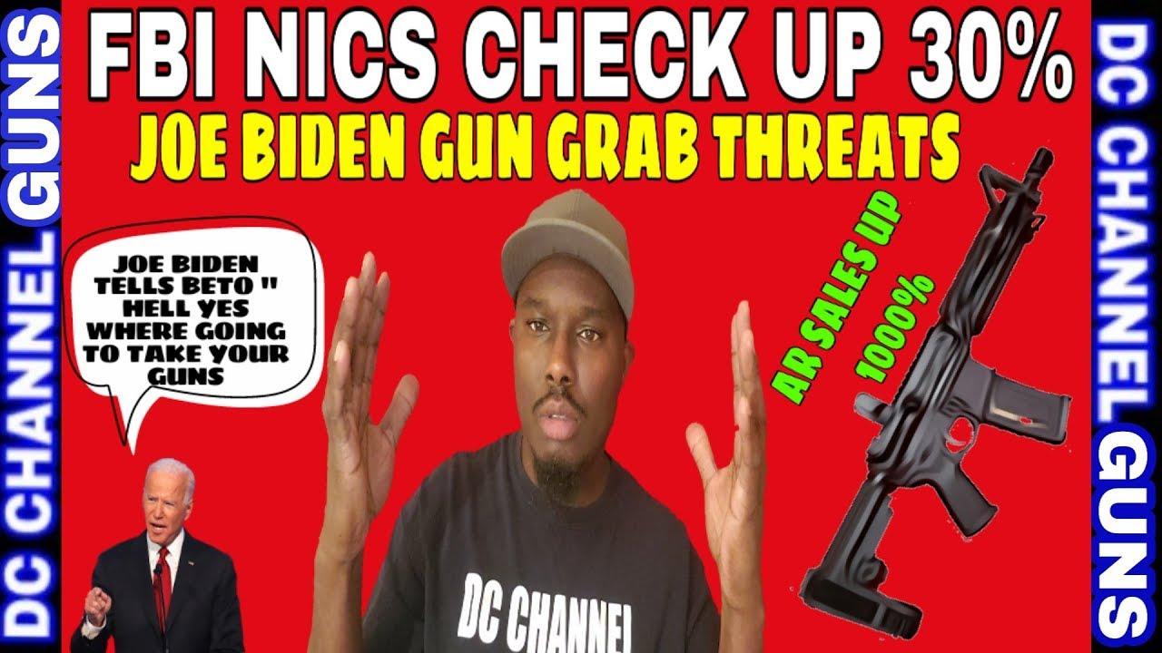 Joe Biden Double Down On Gun Grabbing | FBI NICS System Up 30% | AR Sales Up 1000% | GUNS