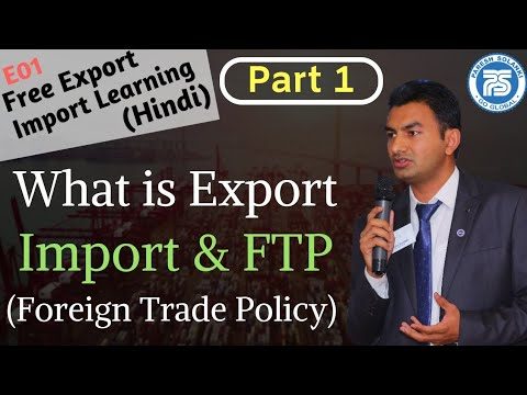 E01 What Is Export Import And Foreign Trade Policy By Paresh Solanki || Export Import Business