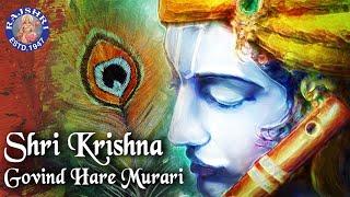 Shri Krishna Govind Hare Murari - Krishna Chant - Devotional