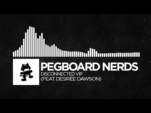 Pegboard Nerds - Disconnected VIP (feat. Desirée Dawson) [Monstercat FREE Release]