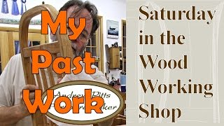 My Past Work: Saturday In The Woodworking Shop #23 With Andrew Pitts Furnituremaker