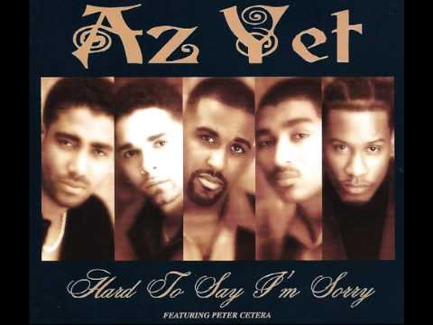Az Yet ftPeter CeteraHard To Say I'm Sorry Remix