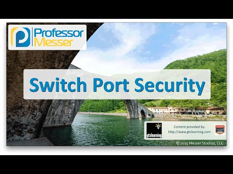 Switch Port Security - CompTIA Network+ N10-006 - 3.3