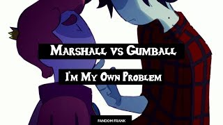 �Marshall vs Gumball】 I