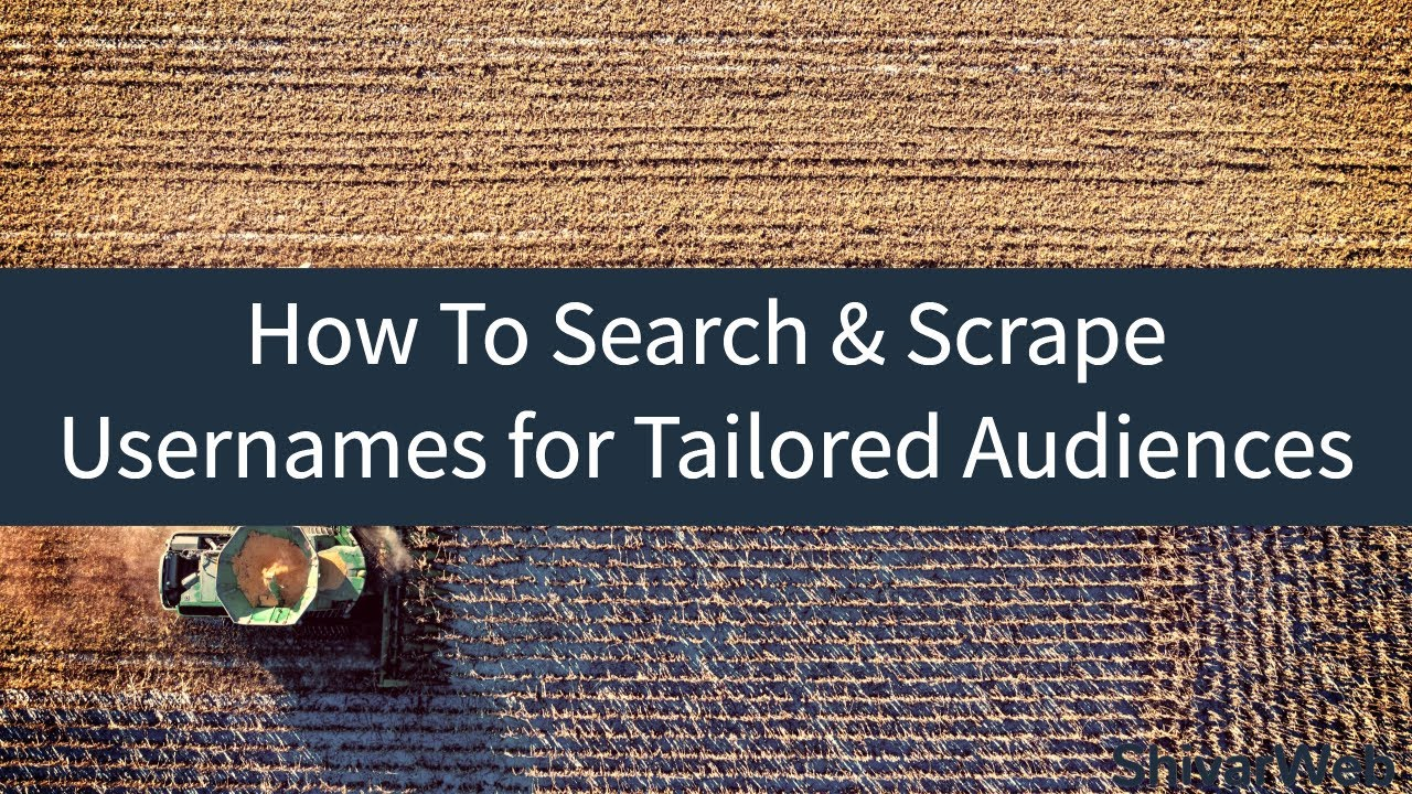 How To Search & Scrape Usernames for Tailored Twitter Audiences Or Facebook Custom Audiences